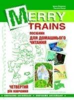 Merry Trains : посібник для домашнього читання. Четвертий рік навчання